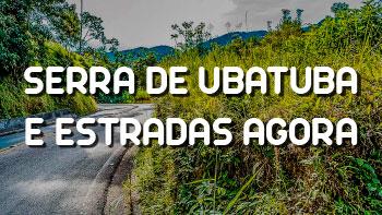 Serra de Ubatuba agora e a Condição das Estradas no Litoral Norte de São Paulo ao vivo